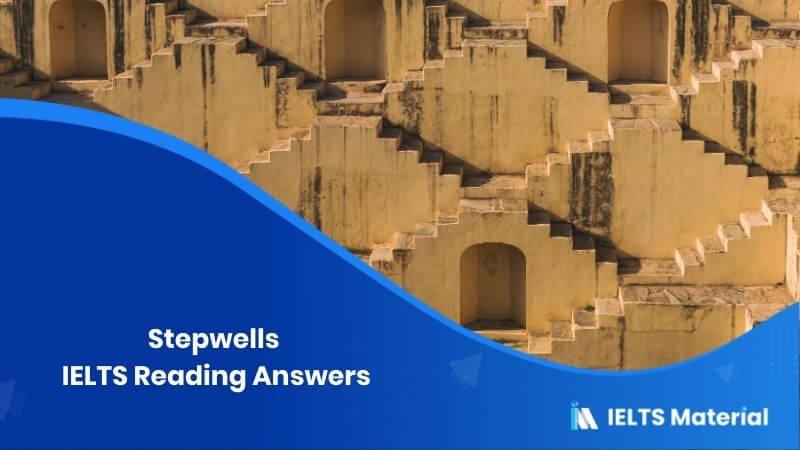 Stepwells IELTS Reading Answers