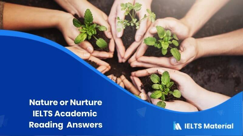 Nature or Nurture – IELTS Reading Answers