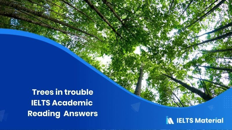 IELTS Academic Reading 'Trees in trouble' Answers
