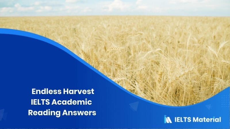 IELTS Academic Reading 'Endless Harvest' Answers
