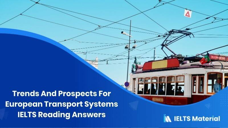 Trends And Prospects For European Transport Systems IELTS Reading Answers