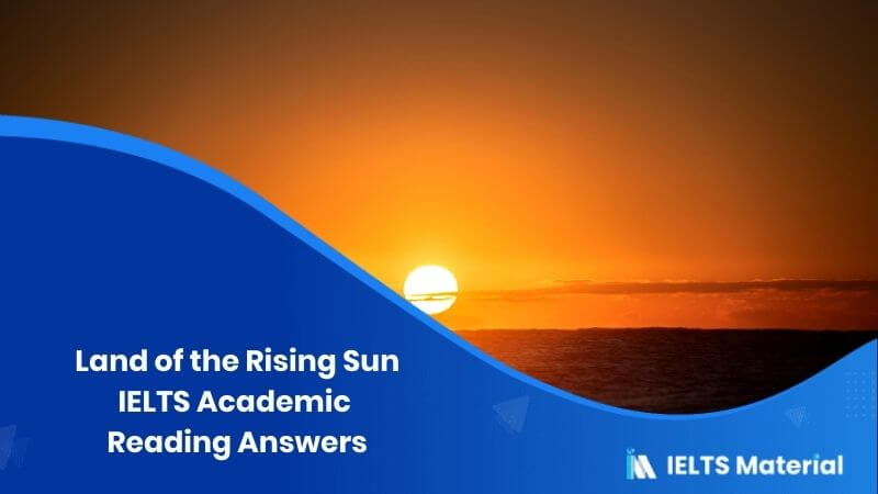 IELTS Academic Reading 'Land of the Rising Sun' Answers