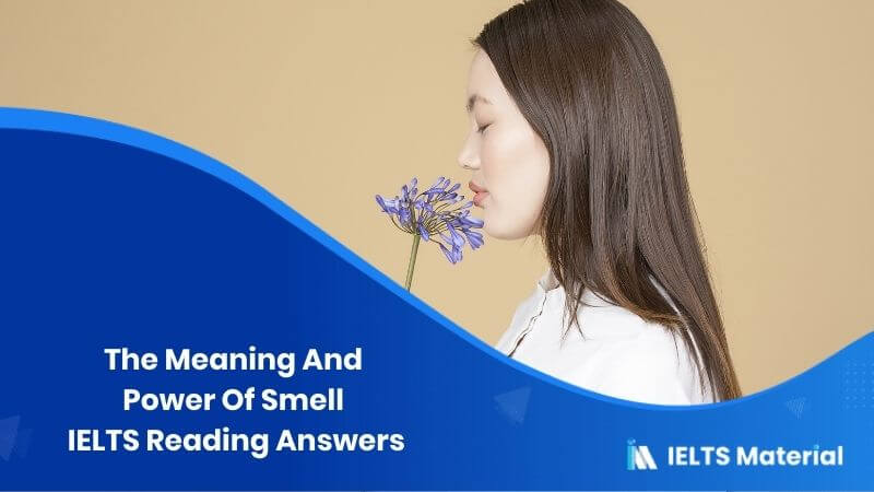 The Meaning And Power Of Smell IELTS Reading Answers