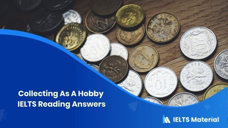 Collecting As A Hobby IELTS Reading Answers