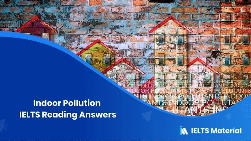 Indoor Pollution IELTS Reading Answers