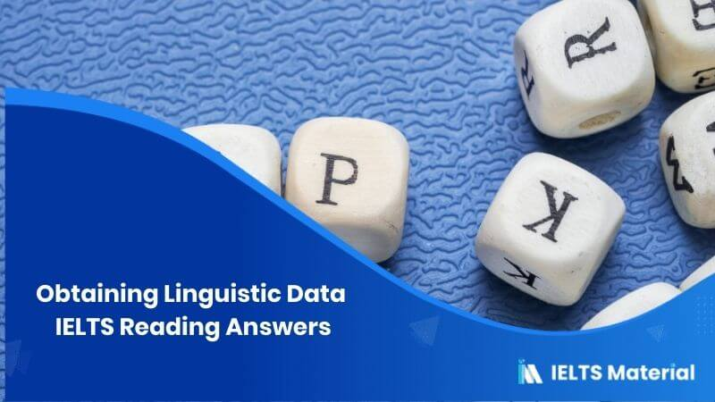 Obtaining Linguistic Data IELTS Reading Answers