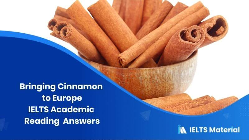 IELTS Academic Reading 'Bringing Cinnamon to Europe' Answers