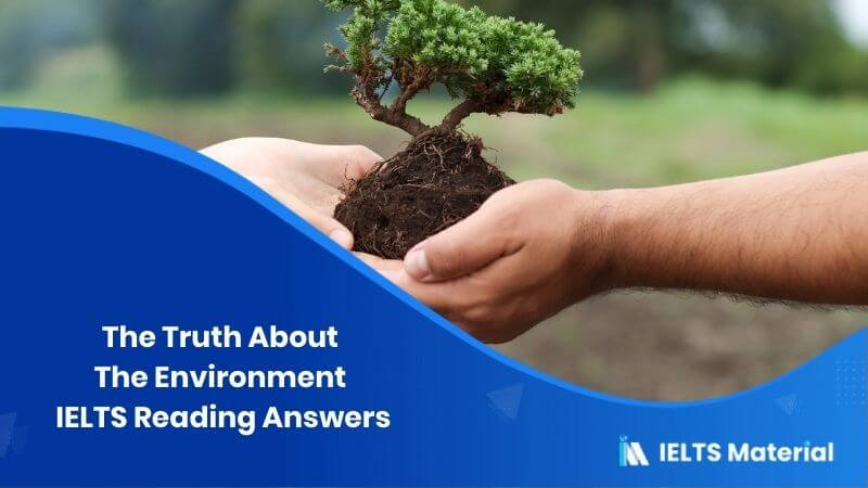 The Truth About The Environment – IELTS Reading Answers