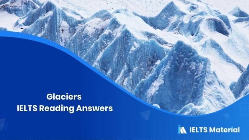 Glaciers IELTS Reading Answers
