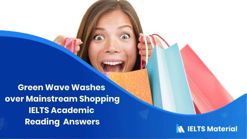 IELTS Academic Reading 'Green Wave Washes over Mainstream Shopping' Answers