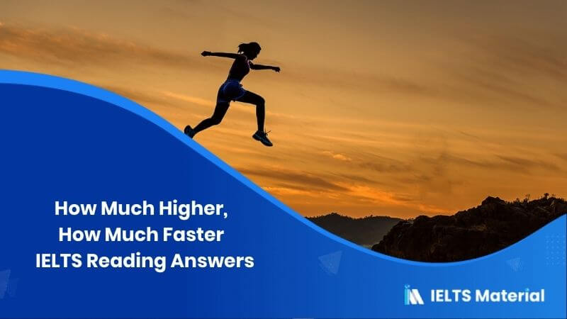 How Much Higher, How Much Faster - IELTS Reading Answers