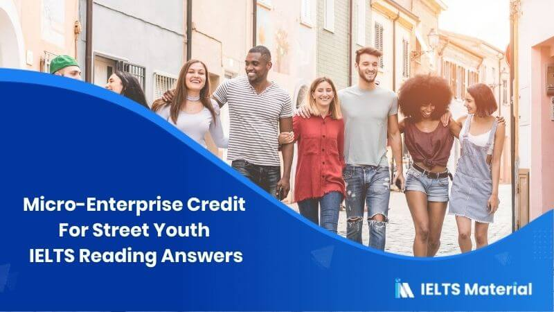 Micro-Enterprise Credit For Street Youth IELTS Reading Answers