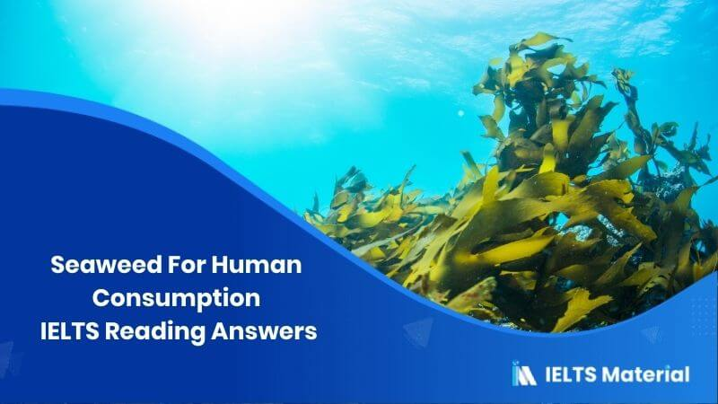Seaweed For Human Consumption IELTS Reading Answers