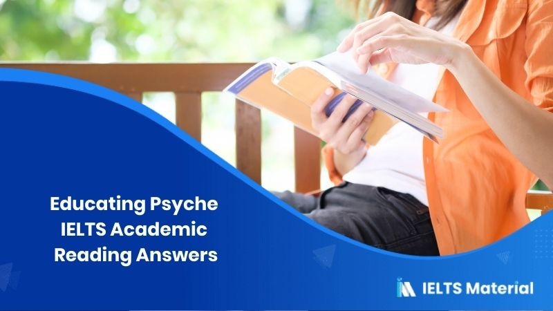 IELTS Academic Reading 'Educating Psyche' Answers