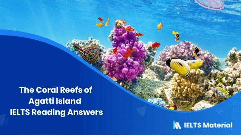 The Coral Reefs of Agatti Island – IELTS Reading Answers