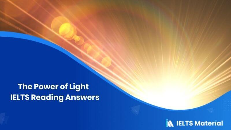 The Power of Light - IELTS Reading Answers
