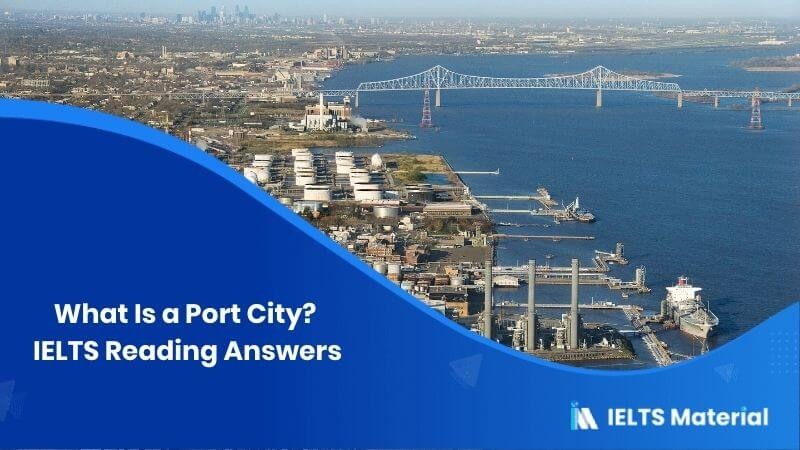 What Is a Port City? – IELTS Reading Answers