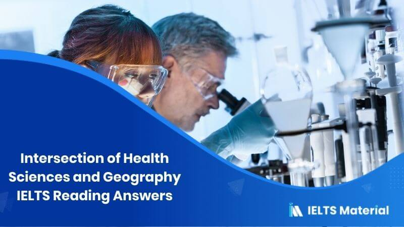 Intersection of Health Sciences and Geography – IELTS Reading Answers