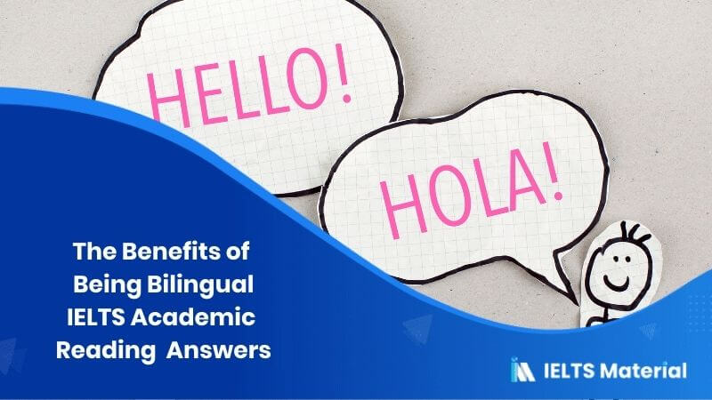 IELTS Academic Reading 'The Benefits of Being Bilingual' Answers