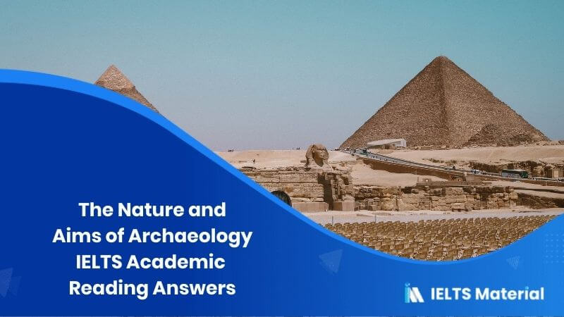 IELTS Academic Reading 'The Nature and Aims of Archaeology' Answers