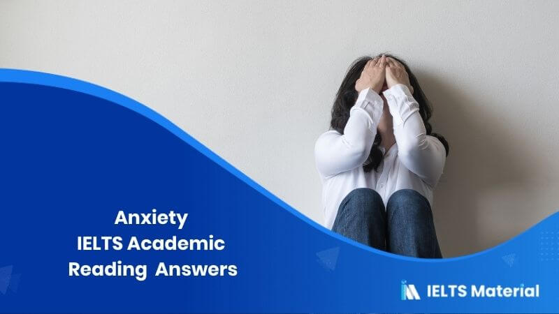 IELTS Academic Reading 'Anxiety' Answers