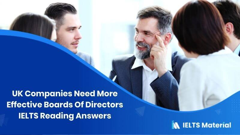 UK Companies Need More Effective Boards Of Directors IELTS Reading Answers