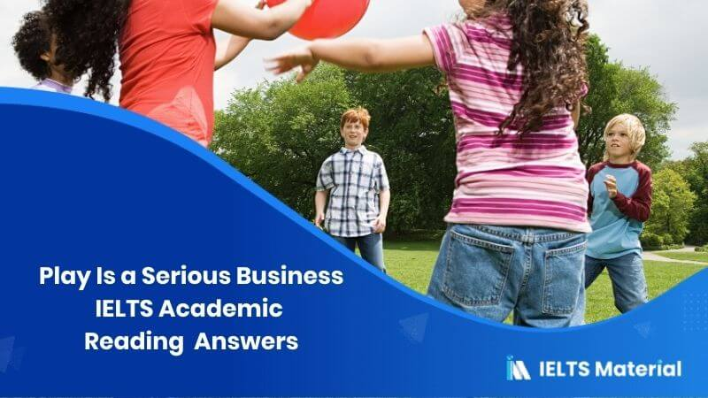IELTS Academic Reading 'Play Is a Serious Business' Answers