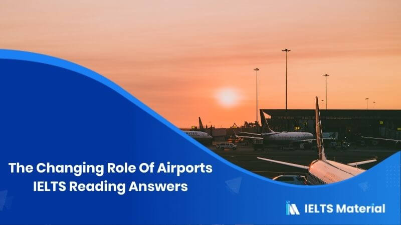 The Changing Role Of Airports IELTS Reading Answers