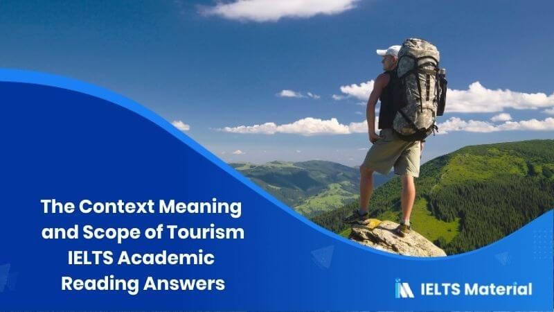 IELTS Academic Reading 'The Context Meaning and Scope of Tourism' Answers