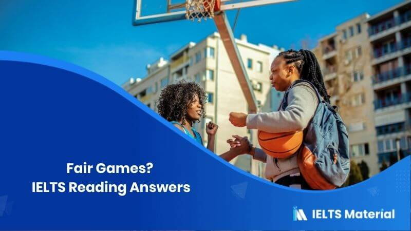 Fair Games? IELTS Reading Answers