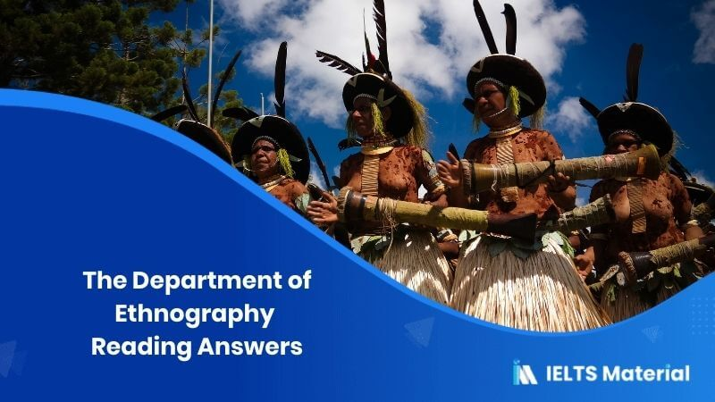 The Department of Ethnography – IELTS Reading Answers