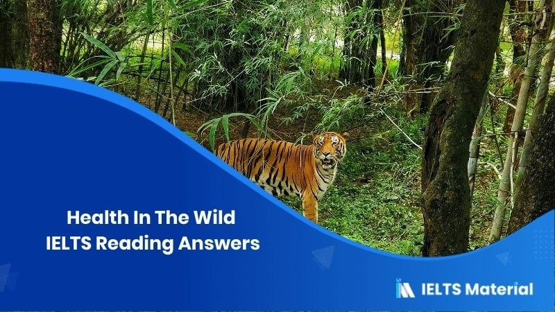 Health In The Wild IELTS Reading Answers
