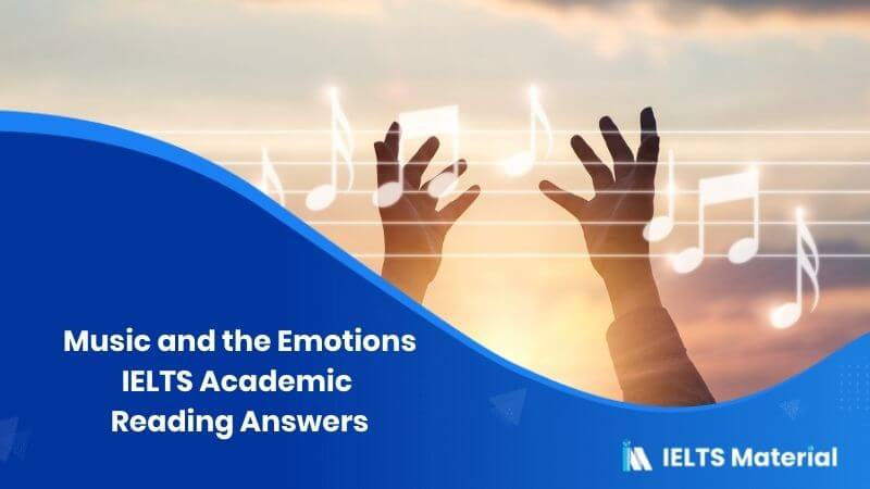 IELTS Academic Reading 'Music and the Emotions' Answers