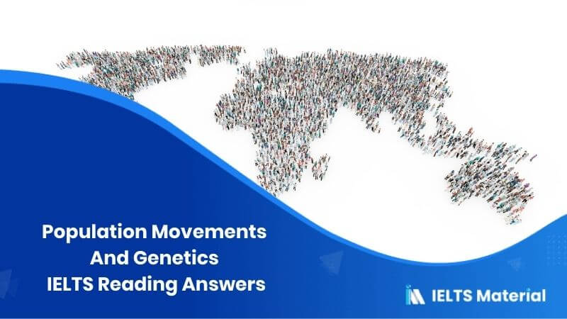 Population Movements And Genetics IELTS Reading Answers