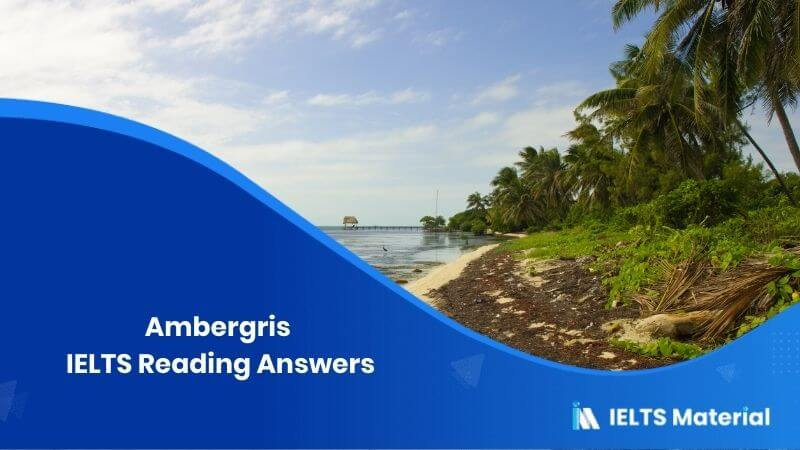 Ambergris IELTS Reading Answers