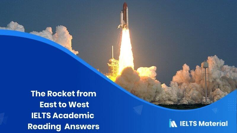 IELTS Academic Reading 'The Rocket from East to West' Answers