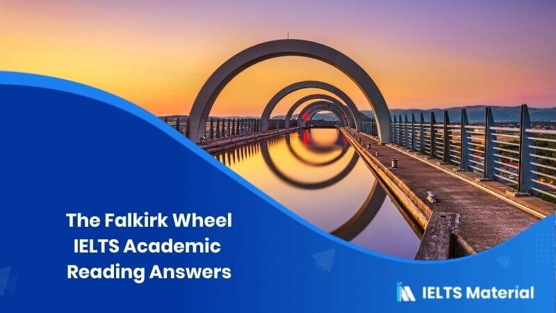 IELTS Academic Reading 'The Falkirk Wheel' Answers