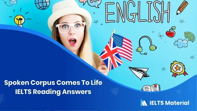 Spoken Corpus Comes To Life IELTS Reading Answers