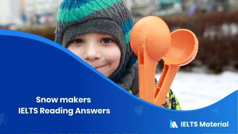 Snow makers IELTS Reading Answers