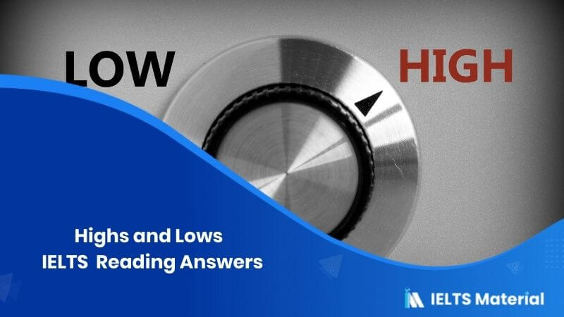 Highs and Lows – IELTS  Reading Answers