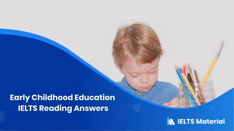Early Childhood Education IELTS Reading Answers