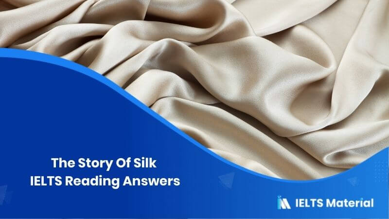 The Story Of Silk – IELTS Reading Answers