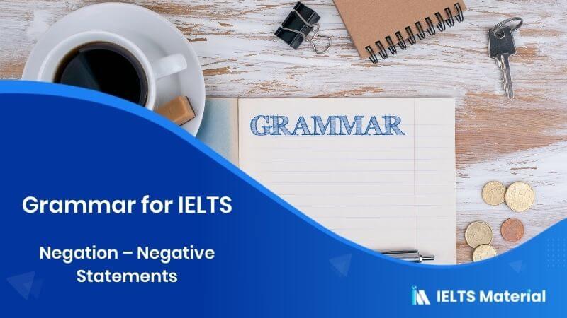 Grammar For IELTS: Negation - Negative Statements