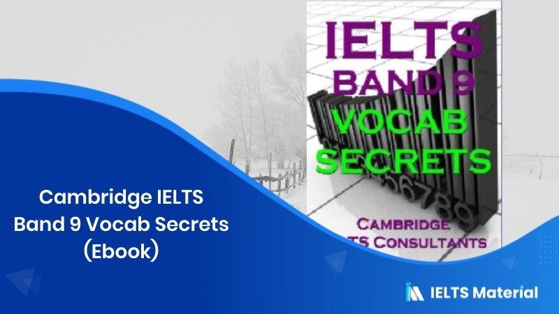 Cambridge IELTS Band 9 Vocab Secrets (Ebook)