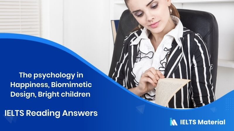 The psychology in Happiness, Biomimetic Design, Bright children - IELTS Reading Answers