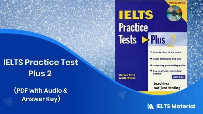 IELTS Practice Test Plus 2 (PDF With Audio & Answer Key)