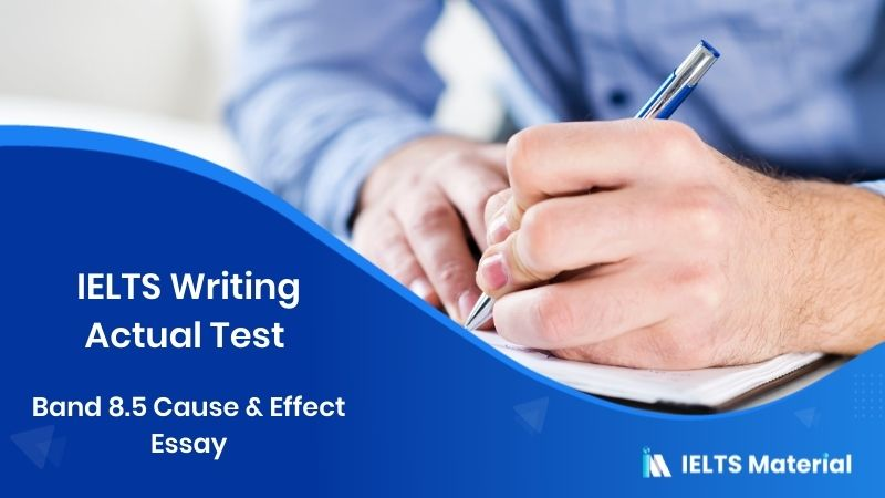 IELTS Writing Actual Test in May, 2016 - Band 8.5 Cause & Effect Essay