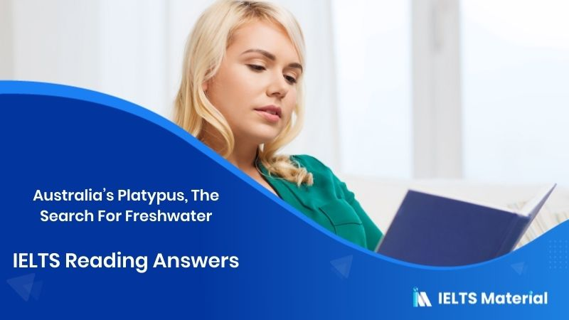 Australia's Platypus, The Search For Freshwater - IELTS Reading Answers