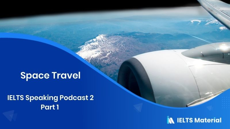 IELTS Speaking Podcast 2: Part 1 - Space Travel
