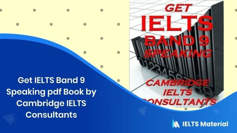 Get IELTS Band 9 Speaking pdf book by Cambridge IELTS Consultants